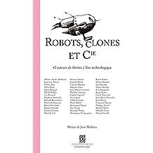 ROBOTS, CLONES ET CIE