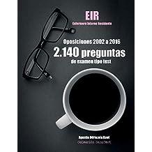 Oposiciones EIR. 2.140 preguntas de examen tipo test (2002-2016): Enfermero Interno Residente