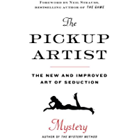The Pickup Artist: The New and Improved Art of Seduction (English Edition)