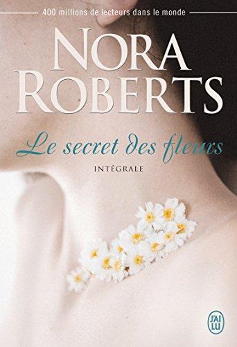 Le secret des fleurs, Intégrale : Le dahlia bleu ; La rose noire ; Le lys pourpre par Nora Roberts