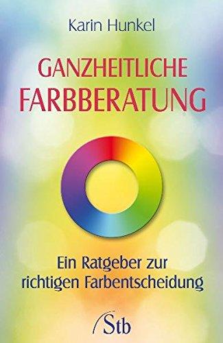 Ganzheitliche Farbberatung: Ein Ratgeber zur richtigen Farbentscheidung