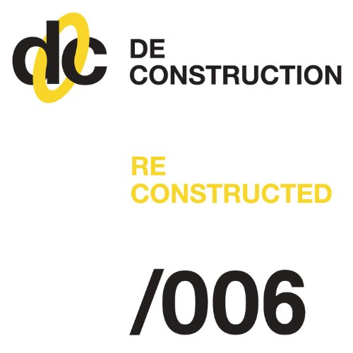 Deconstruction Reconstructed 006