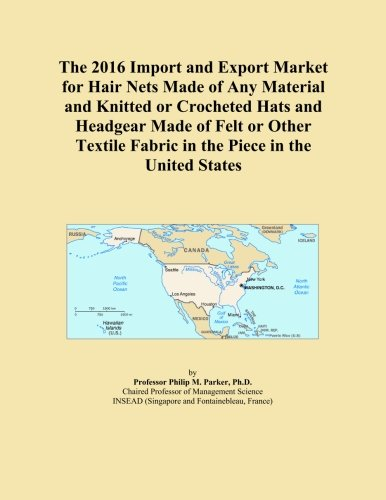The 2016 Import and Export Market for Hair Nets Made of Any Material and Knitted or Crocheted Hats and Headgear Made of Felt or Other Textile Fabric in the Piece in the United States Crocheted Hair Net