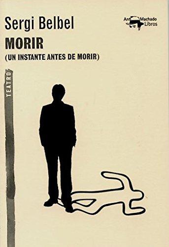 Morir (A. Machado Libros) por Serge Belbel