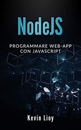 Nodejs: programmare web-app con javascript (programmazione web vol. 3)
