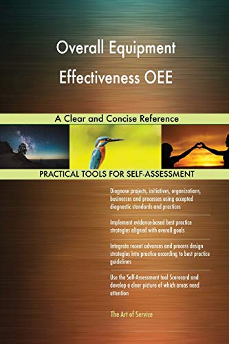 Overall Equipment Effectiveness Oee a Clear and Concise Reference