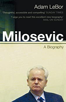Milosevic: A Biography by [LeBor, Adam]