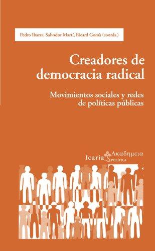 Creadores de democracia radical: Movimientos sociales y redes de políticas públicas (Akademeia)