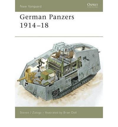 [(German Panzers 1914-18)] [ By (author) Steven J. Zaloga, Illustrated by Brian Delf ] [October, 2006]