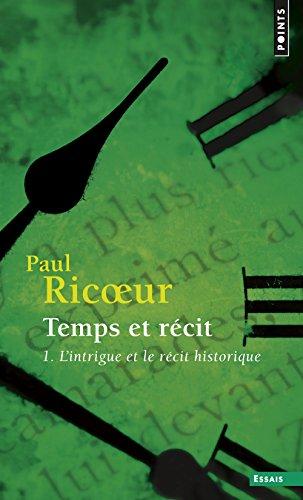 Temps et recit 1: l'intrigue et le recit historique par Paul Ricoeur