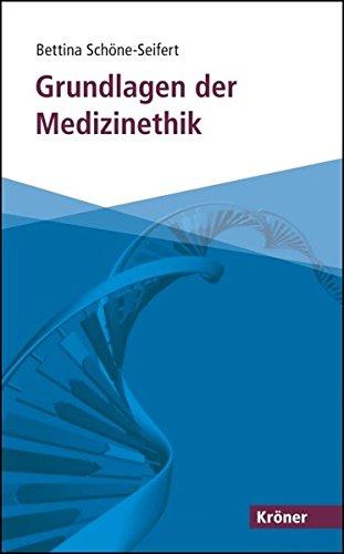Grundlagen der Medizinethik (Kröner Taschenbuch (KTB))