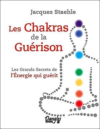 Les chakras de la guérison par Jacques Staehle