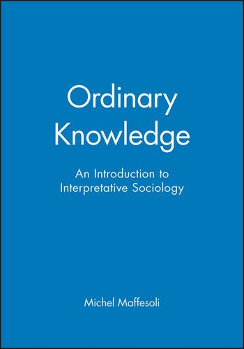 Ordinary Knowledge: Introduction to Interpretative Sociology