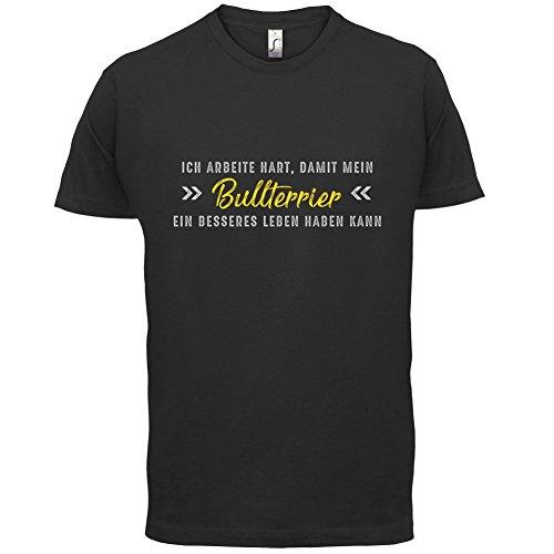 Ich arbeite hart, damit mein Bullterrier ein besseres Leben haben kann - Herren T-Shirt - 12 Farben Schwarz