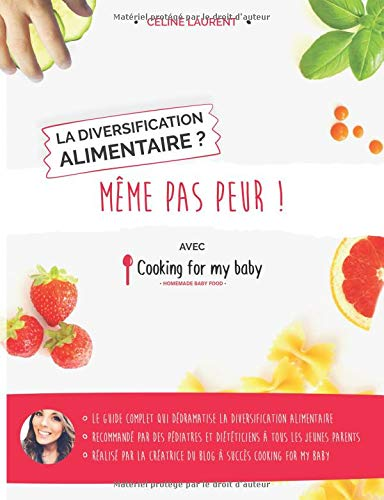 La diversification alimentaire ? Même pas peur ! avec Cooking for my baby par Céline Laurent