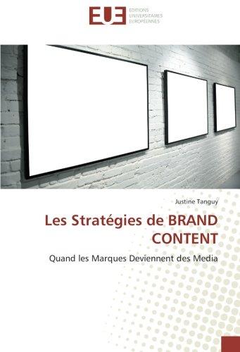 Les Stratégies de BRAND CONTENT: Quand les Marques Deviennent des Media
