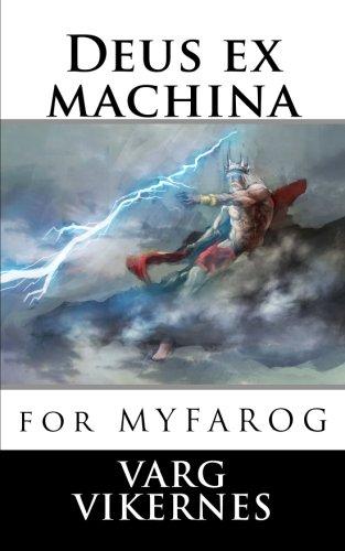 Deus ex machina: for Mythic Fantasy Role-playing Game por Varg Vikernes