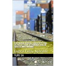 A Inteligencia Artificial (Lógica Fuzzy) para cálculo de estoque de segurança local em empresas