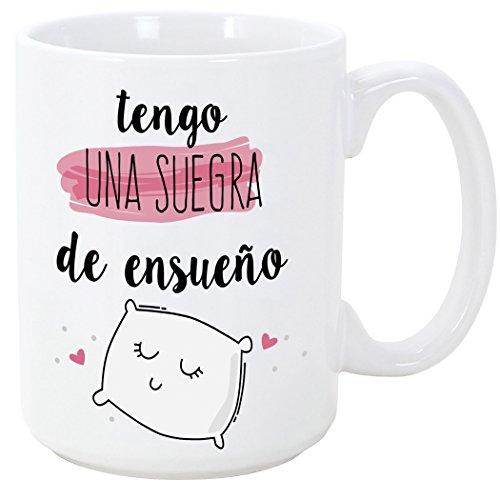 MUGFFINS Tazas Desayuno Originales para Regalar a suegras - Tengo una Suegra de ensueño Tazas con Frases y Mensajes alegres y Divertidos