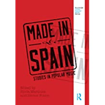 Made in Spain: Studies in Popular Music (Routledge Global Popular Music Series) (English Edition)