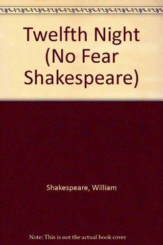 Spark Notes: Twelfth Night (No Fear Shakespeare) by SparkNotes (2003-07-03)