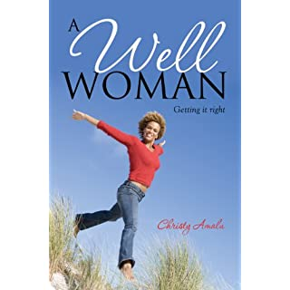A Well Woman: Getting it right (English Edition)