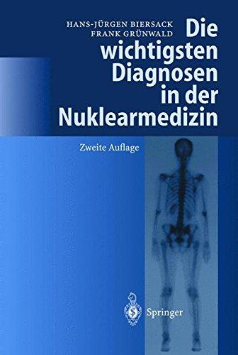 Die wichtigsten Diagnosen in der Nuklearmedizin (German Edition)