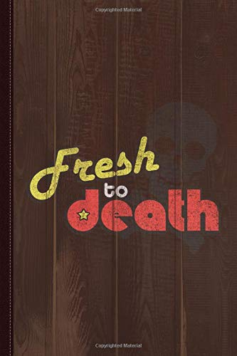 Fresh To Death Vintage Journal Notebook: Blank Lined Ruled For Writing 6x9 120 Pages por Flippin Sweet Books