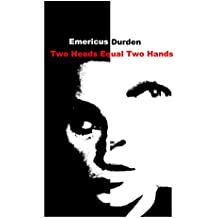 Two Heads Equal Two Hands: The Story of the Chatsworth Killer In His Own Words (English Edition)