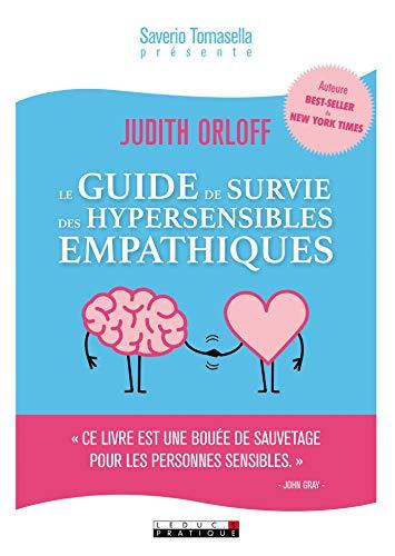 Le guide de survie des hypersensibles empathiques:  Ce livre est une bouée de sauvetage pour les personnes sensibles.  John Gray (DEVELOPPEMENT P)