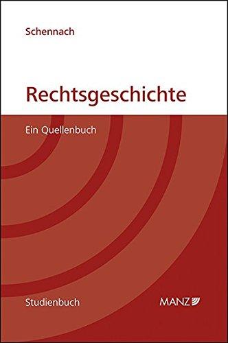 Rechtsgeschichte: Ein Quellenbuch (Manz Studienbücher)