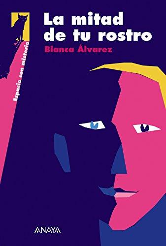 La mitad de tu rostro (Literatura Juvenil (A Partir De 12 Años) - Espacio Con Misterio)