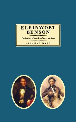 Kleinwort Benson: The History of Two Families in Banking por Jehanne Wake