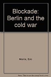 Blockade: Berlin and the cold war