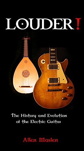 louder-the-history-and-evolution-of-the-electric-guitar-english-edition