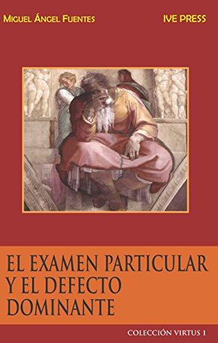 El Examen Particular de Conciencia y el Defecto Dominate (Virtus nº 1) (Spanish Edition)