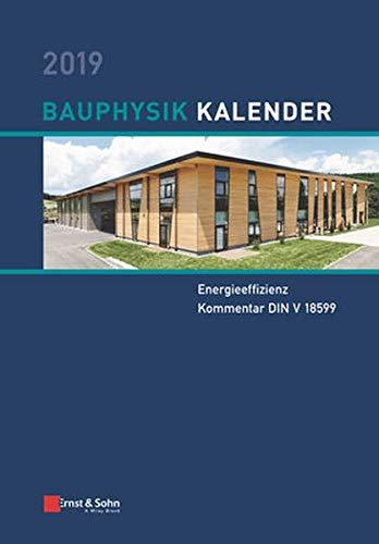 Bauphysik-Kalender 2019: Schwerpunkte: Energieeffizienz; Kommentar DIN V 18599