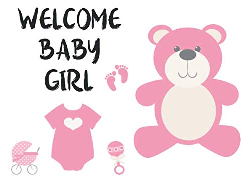 Welcome Baby Girl: Beautiful Baby Shower Guest Book With Advice Pages, Names & Best Wishes For Baby (Pink Teddy Bear Cover)