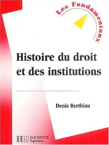 Histoire du droit et des institutions by Denis Berthiau (2004-08-11)