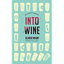 Into Wine:  An Invitation to Pleasure (English Edition)