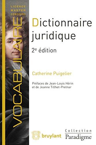 Dictionnaire juridique: Définitions, explications et correspondances par Catherine Puigelier