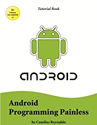 Android Programming Painless (Tutorial Book Book 1) (English Edition)