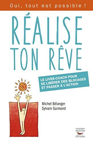Réalise ton rêve par Michel Bélanger, Sylvain Guimond