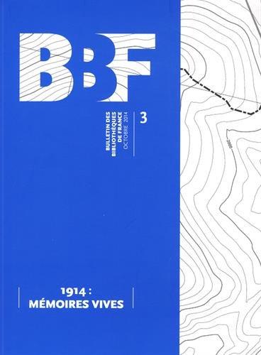 Bulletin des Bibliotheques de France (Bbf), N 3-2014. 1914 : Mémoire S Vives