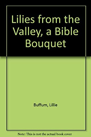 Lilies from the Valley, a Bible Bouquet