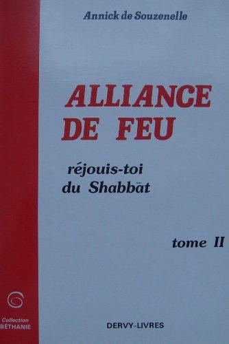L'Alliance de feu, tome 2 : réjouis toi du Shabbat