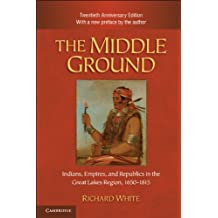 The Middle Ground (Studies in North American Indian History)