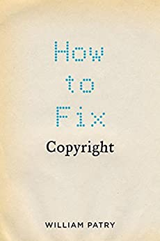 How to Fix Copyright by [Patry, William]