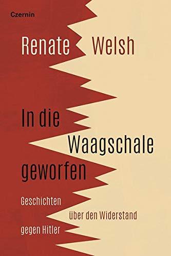 In die Waagschale geworfen: Geschichten über den Widerstand gegen Hitler Waagschale
