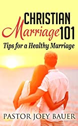 Christian Marriage 101 Tips for a Healthy Marriage (English Edition)